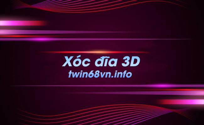 Xóc đĩa 3d là gì? Hướng dẫn xóc đĩa hay nhất trên Twin68